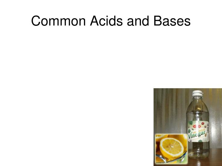 Common Acids and Bases