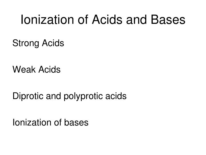 Ionization of Acids and Bases