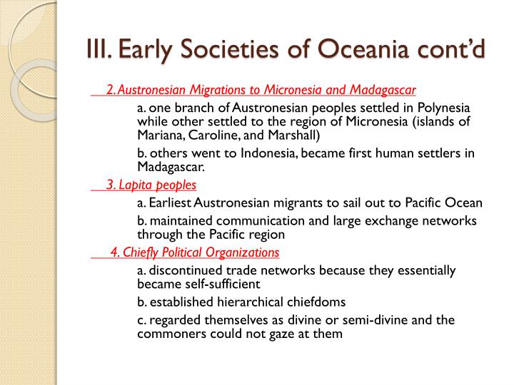 III. Early Societies of Oceania cont'd