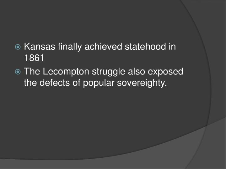 Kansas finally achieved statehood in 1861