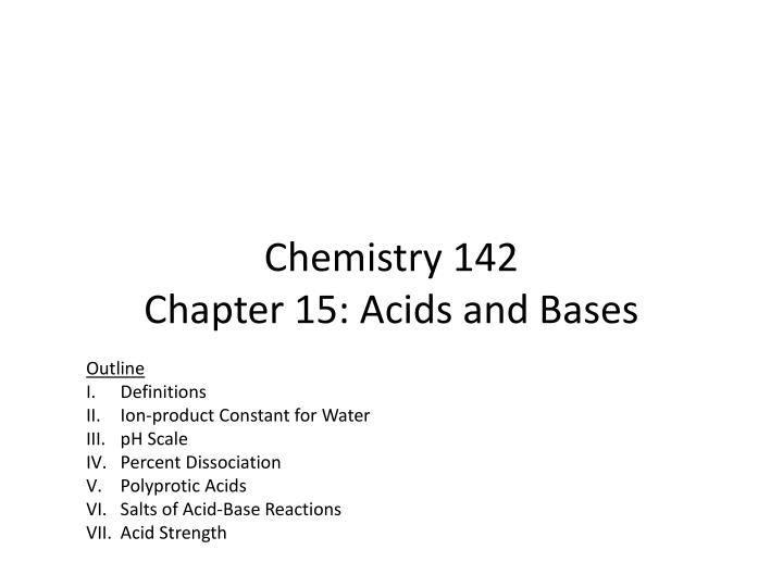 Chemistry 142 chapter 15 acids and bases