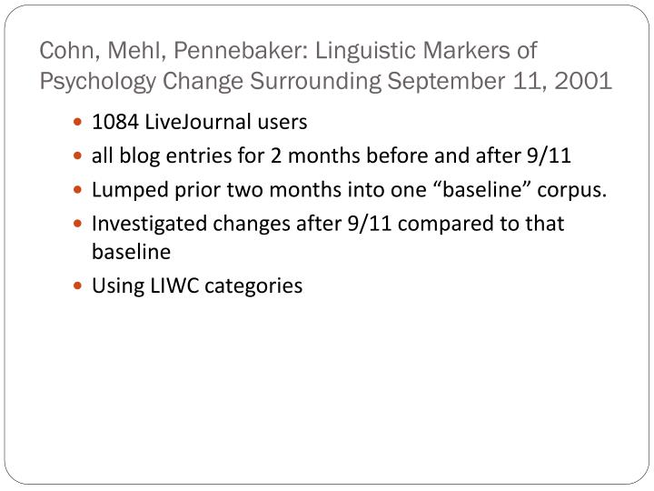 Cohn, Mehl, Pennebaker: Linguistic Markers of Psychology Change Surrounding September 11, 2001