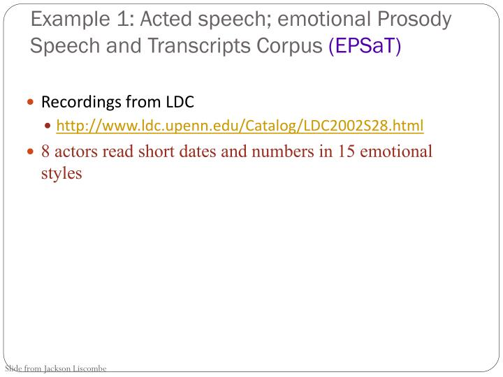 Example 1: Acted speech; emotional Prosody Speech and Transcripts Corpus
