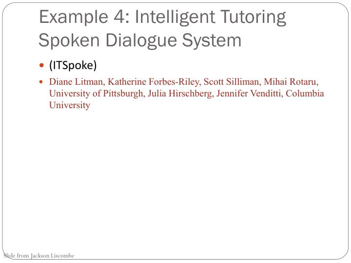 Example 4: Intelligent Tutoring Spoken Dialogue System