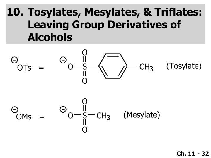 Tosylates, Mesylates, & Triflates: