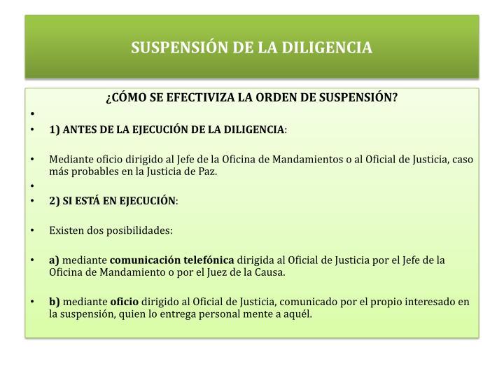 SUSPENSIÓN DE LA DILIGENCIA
