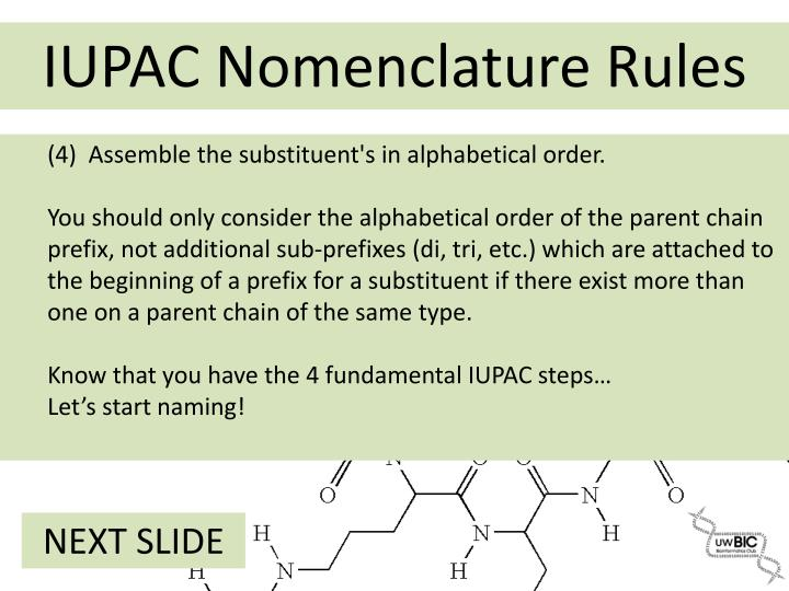(4)  Assemble the substituent's in alphabetical order.