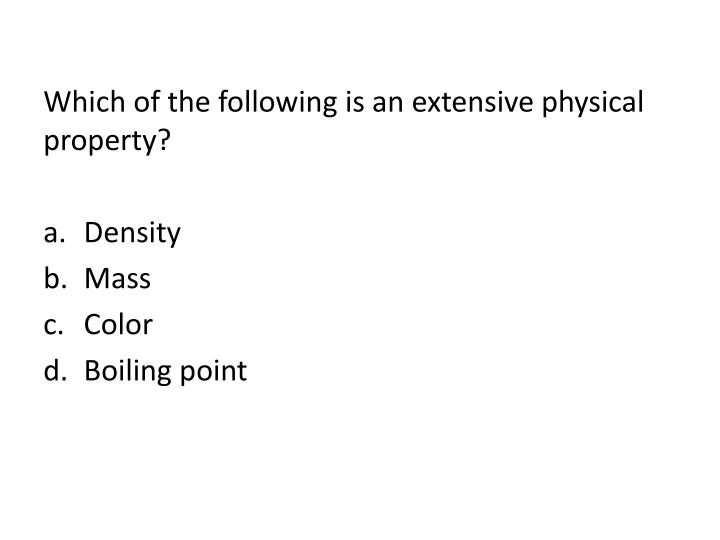 Which of the following is an extensive physical property