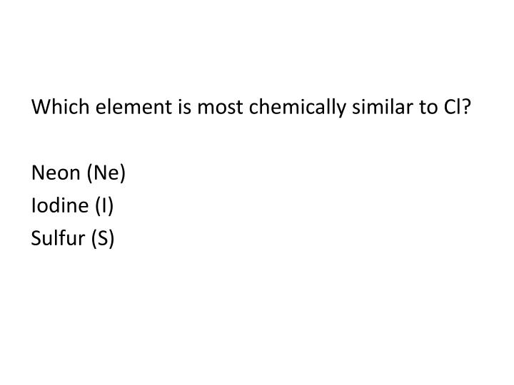Which element is most chemically similar to