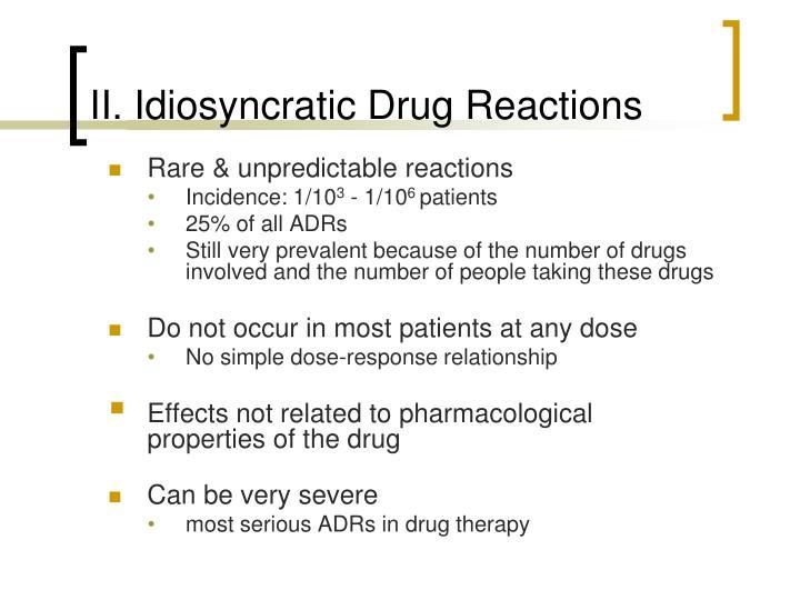 II. Idiosyncratic Drug Reactions