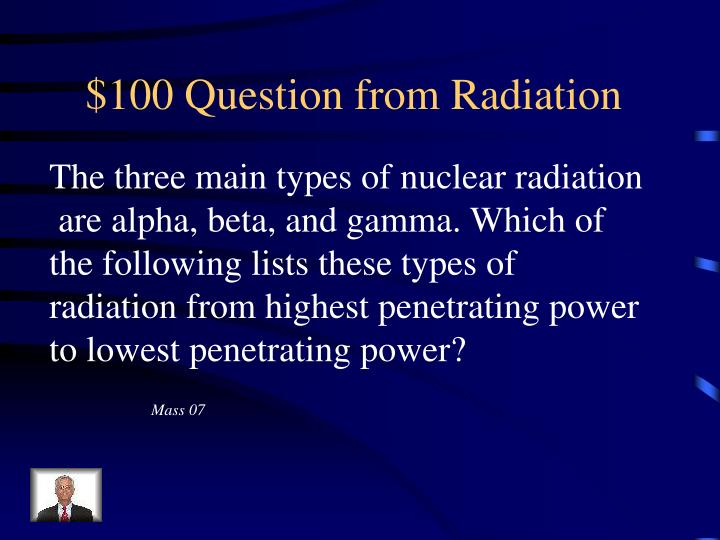 $100 Question from Radiation