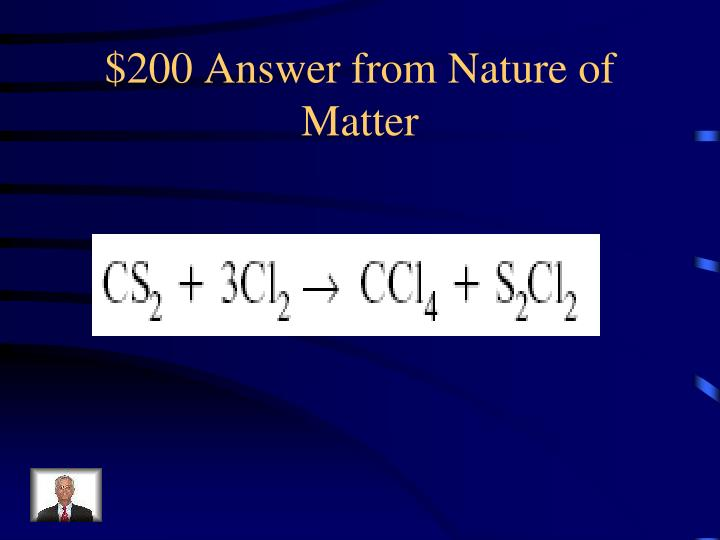 $200 Answer from Nature of Matter
