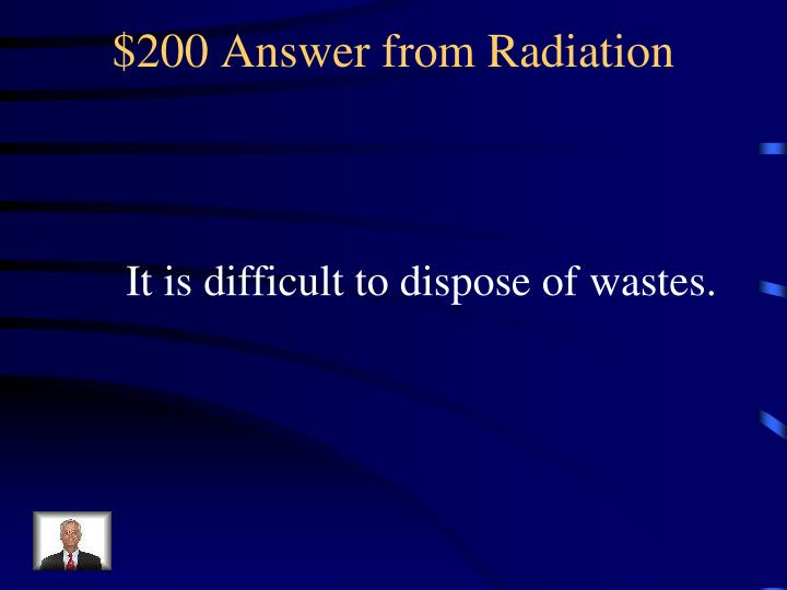 $200 Answer from Radiation