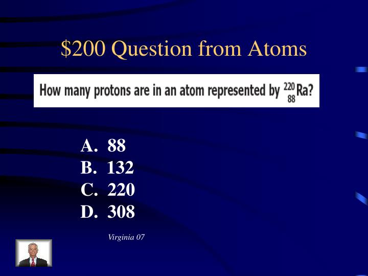 $200 Question from Atoms
