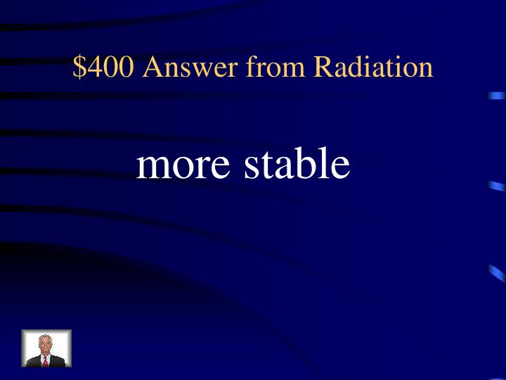 $400 Answer from Radiation