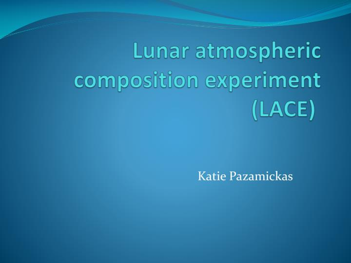 Lunar atmospheric composition experiment lace