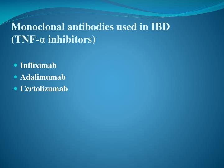 Monoclonal antibodies used in IBD