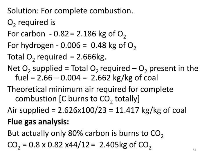 Solution: For complete combustion.