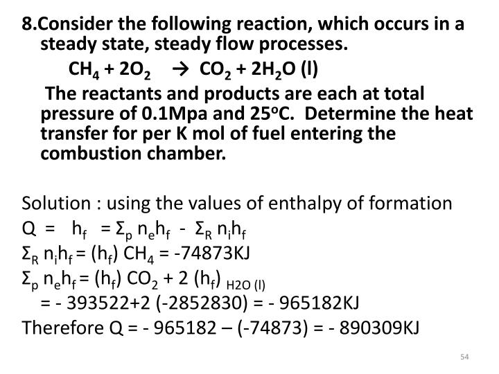 8.Consider the following reaction, which occurs in a steady state, steady flow processes.