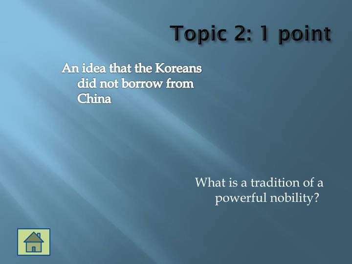 Topic 2: 1 point
