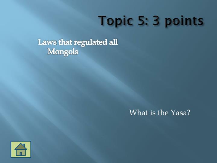 Topic 5: 3 points