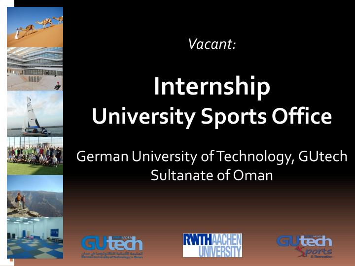 Vacant internship university sports office german university of technology gutech sultanate of oman