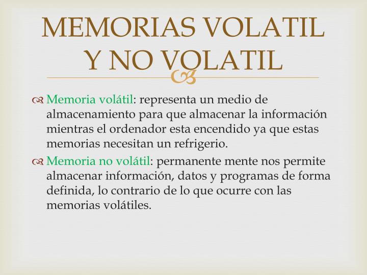 MEMORIAS VOLATIL Y NO VOLATIL
