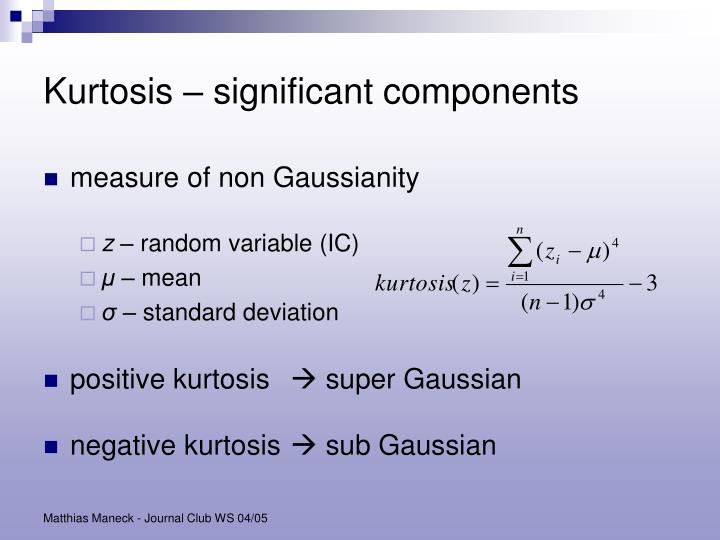 Kurtosis – significant components