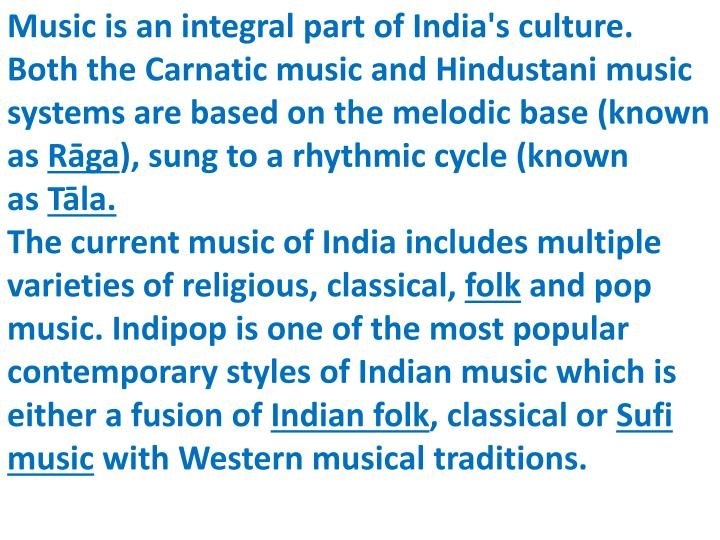 Music is an integral part of India's culture.