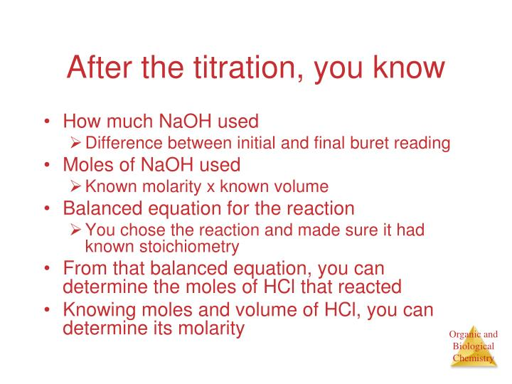 After the titration, you know