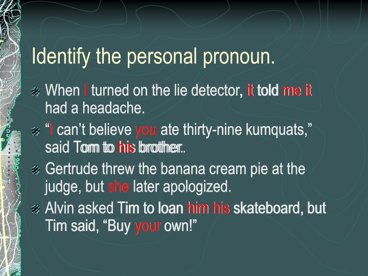 Identify the personal pronoun.