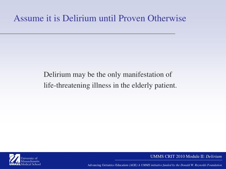 Assume it is Delirium until Proven Otherwise