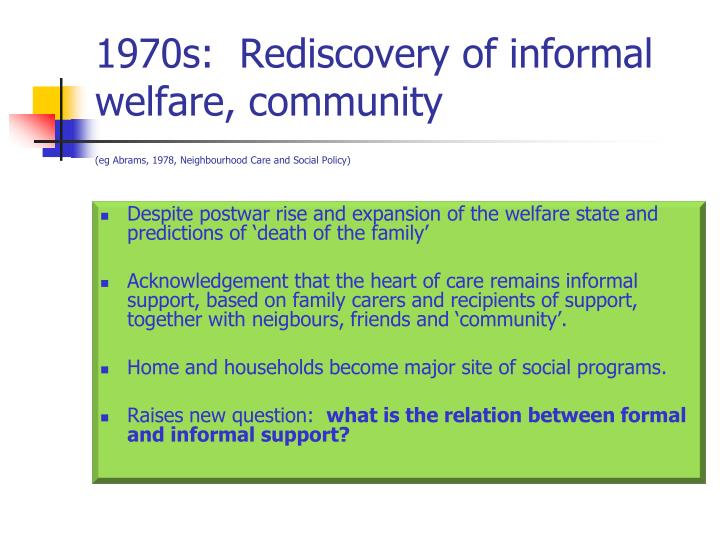 1970s:  Rediscovery of informal welfare, community