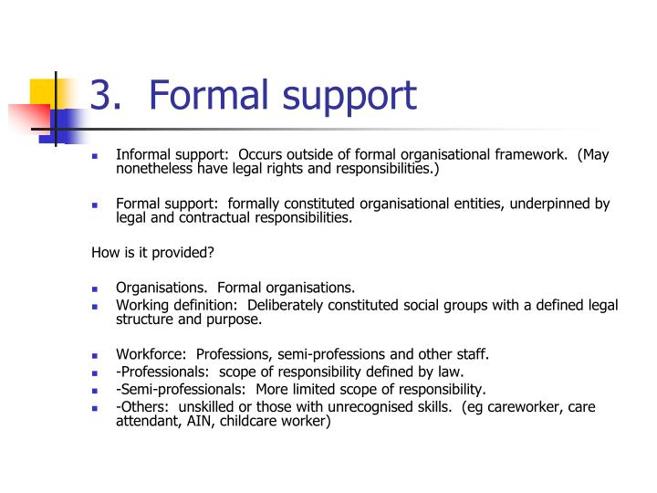 3.  Formal support