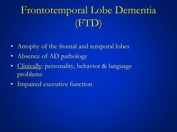 Frontotemporal Lobe Dementia