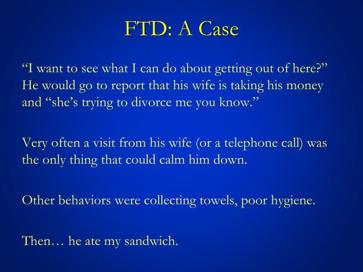 FTD: A Case