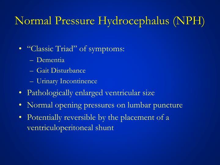 Normal Pressure Hydrocephalus (NPH)
