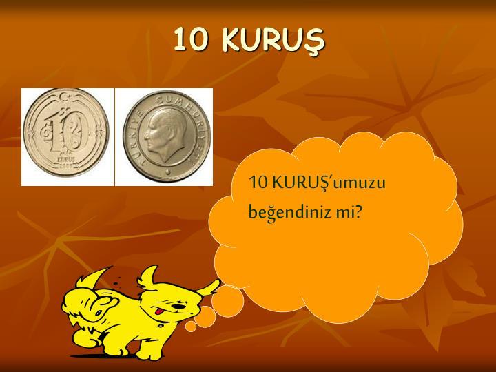 10 KURUŞ