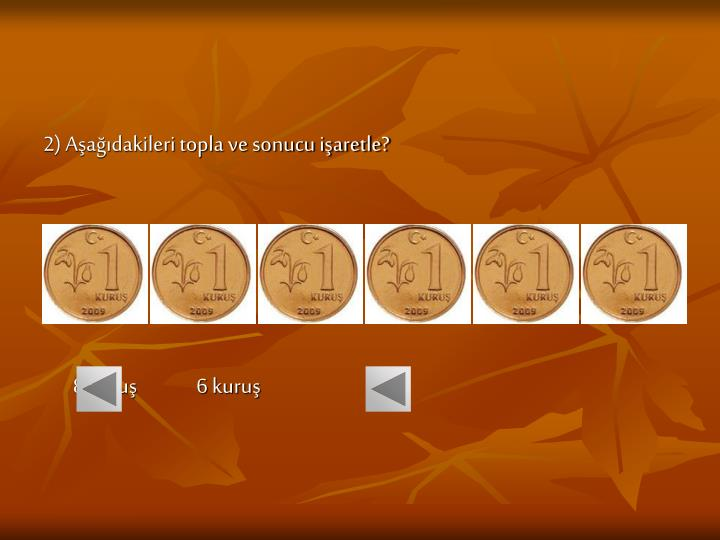 2) Aşağıdakileri topla ve sonucu işaretle?