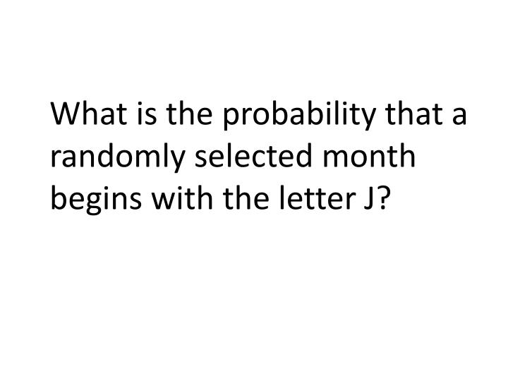 What is the probability that a randomly selected month begins with the letter J?