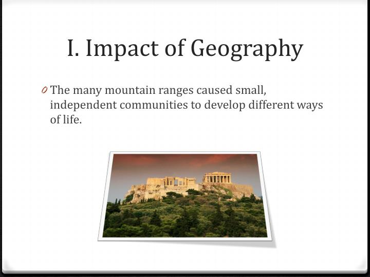 I impact of geography