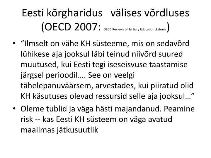 Eesti k rgharidus v lises v rdluses oecd 2007 oecd reviews of tertiary education estonia