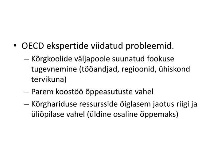OECD ekspertide viidatud probleemid.