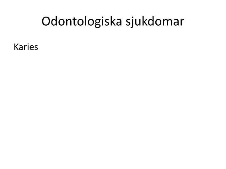 Odontologiska