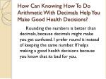 how can knowing how to do arithmetic with decimals help you make good health decisions