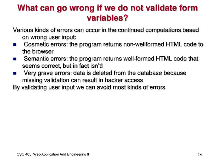What can go wrong if we do not validate form variables?