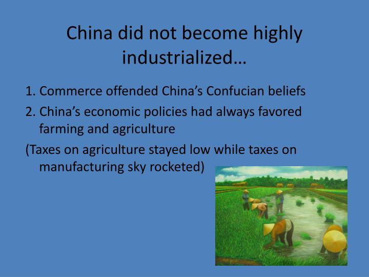 China did not become highly industrialized…