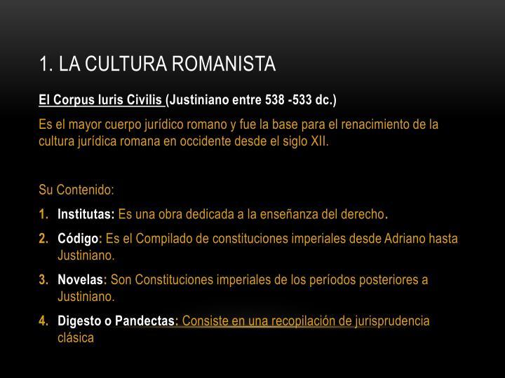 1. La Cultura Romanista