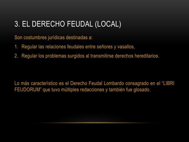 3. El derecho feudal (Local)
