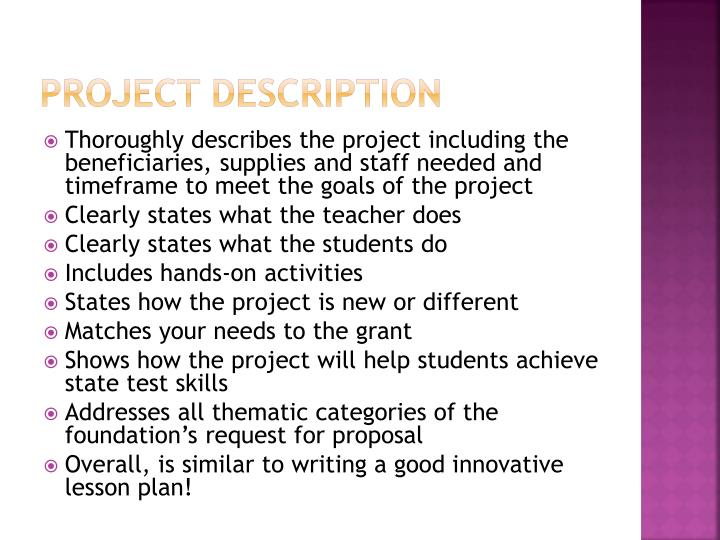 how to write a project description A project proposal is a detailed description of a series of activities aimed at   proposal writing (converting the plan into a project document.